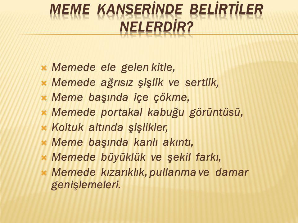 MEME KANSERİNDE BELİRTİLER NELERDİR