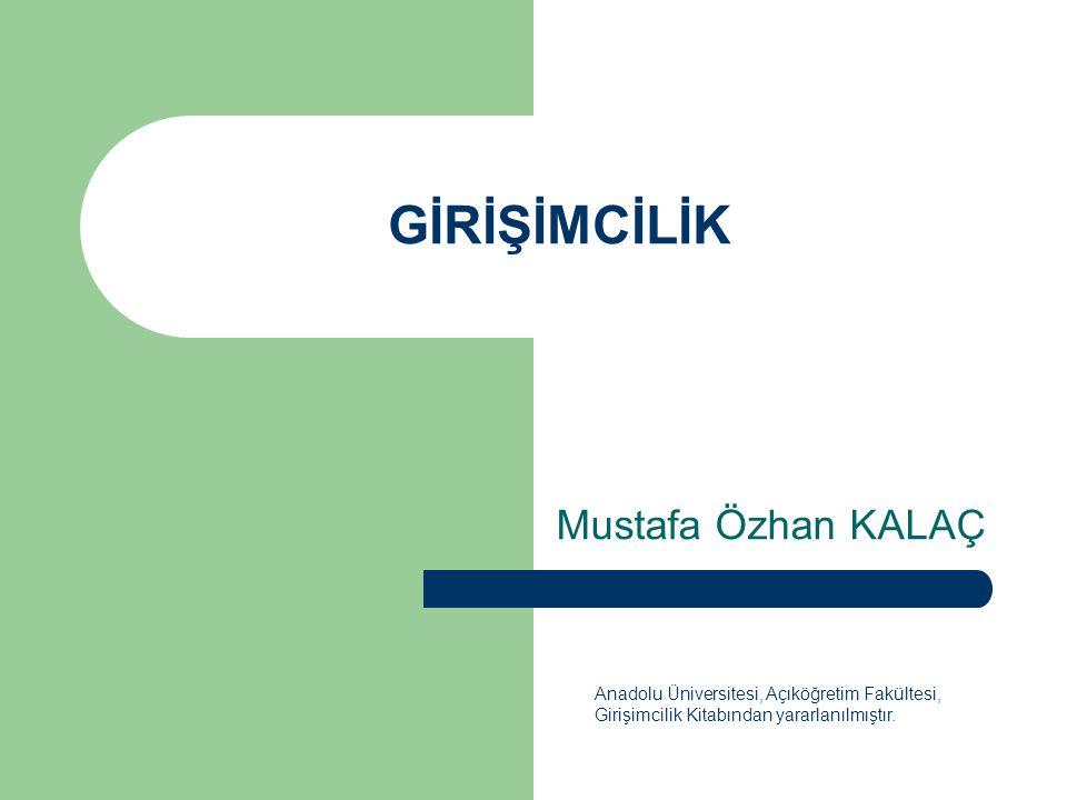 GİRİŞİMCİLİK Mustafa Özhan KALAÇ