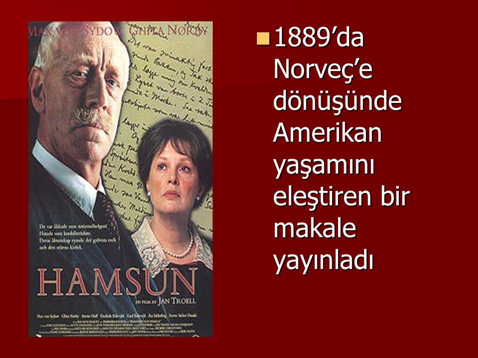 1889'da Norveç'e dönüşünde Amerikan yaşamını eleştiren bir makale yayınladı