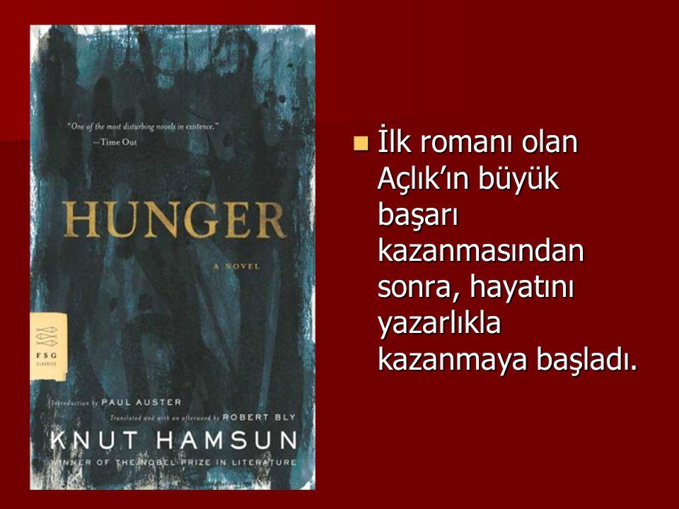 İlk romanı olan Açlık'ın büyük başarı kazanmasından sonra, hayatını yazarlıkla kazanmaya başladı.