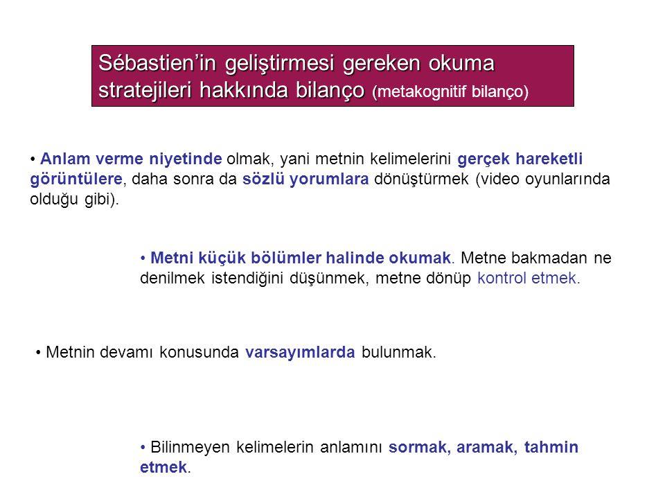 Sébastien'in geliştirmesi gereken okuma stratejileri hakkında bilanço (metakognitif bilanço)