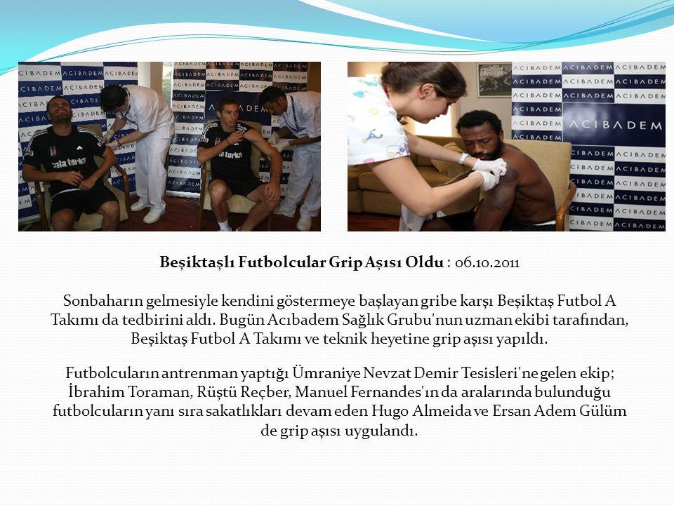 Beşiktaşlı Futbolcular Grip Aşısı Oldu : 06. 10