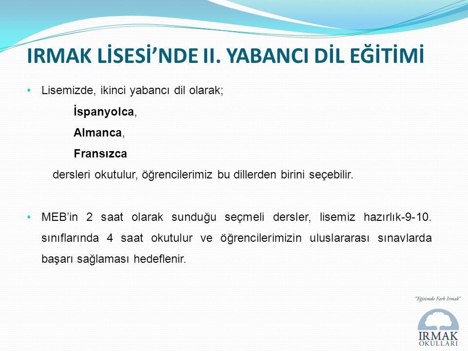 IRMAK LİSESİ'NDE II. YABANCI DİL EĞİTİMİ