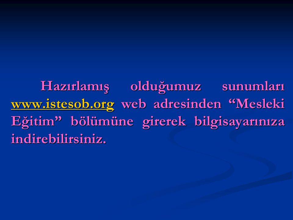 Hazırlamış olduğumuz sunumları www. istesob
