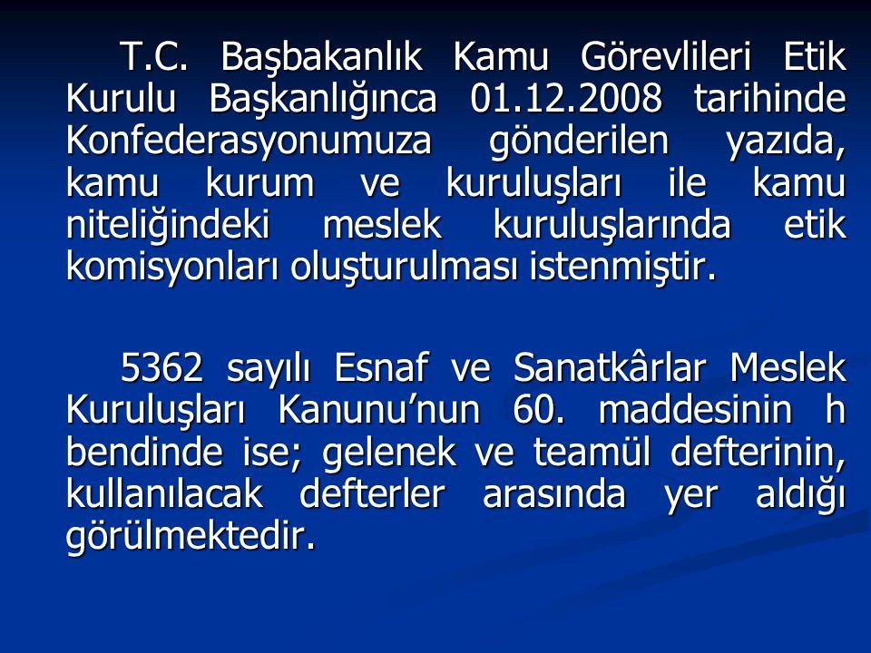 T. C. Başbakanlık Kamu Görevlileri Etik Kurulu Başkanlığınca 01. 12