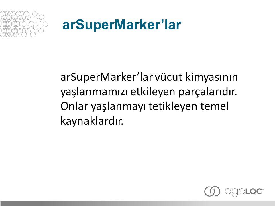 arSuperMarker'lar arSuperMarker'lar vücut kimyasının yaşlanmamızı etkileyen parçalarıdır.