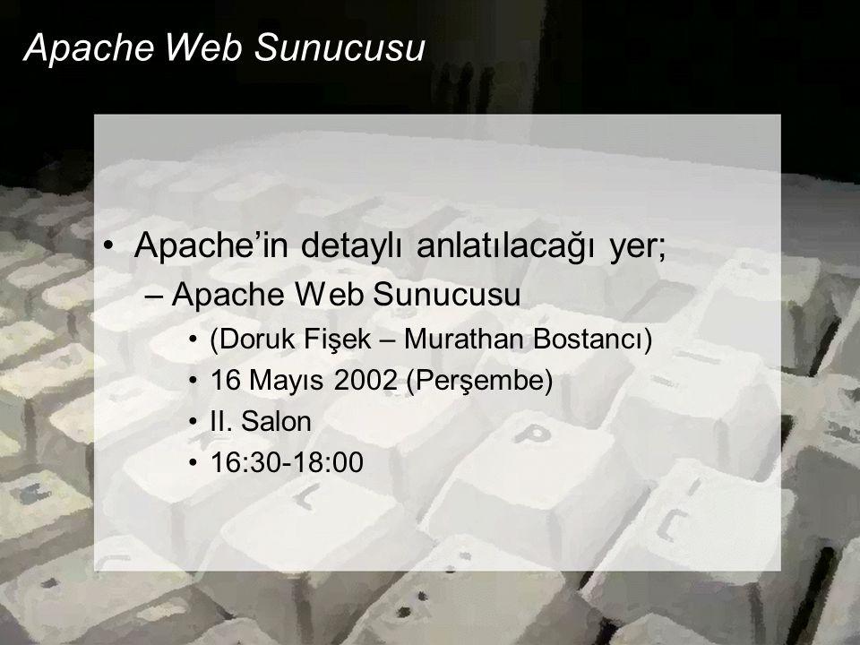 Apache Web Sunucusu Apache'in detaylı anlatılacağı yer;