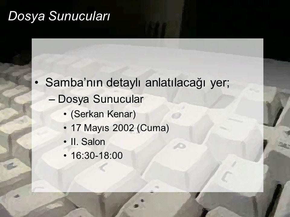 Dosya Sunucuları Samba'nın detaylı anlatılacağı yer; Dosya Sunucular