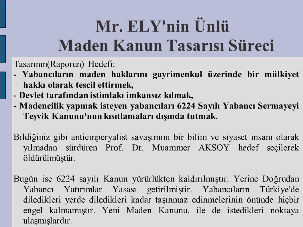 Mr. ELY nin Ünlü Maden Kanun Tasarısı Süreci