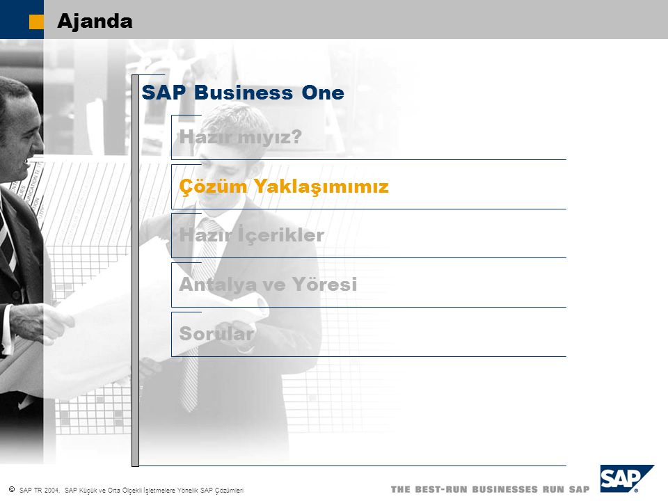 Ajanda SAP Business One Hazır mıyız Çözüm Yaklaşımımız