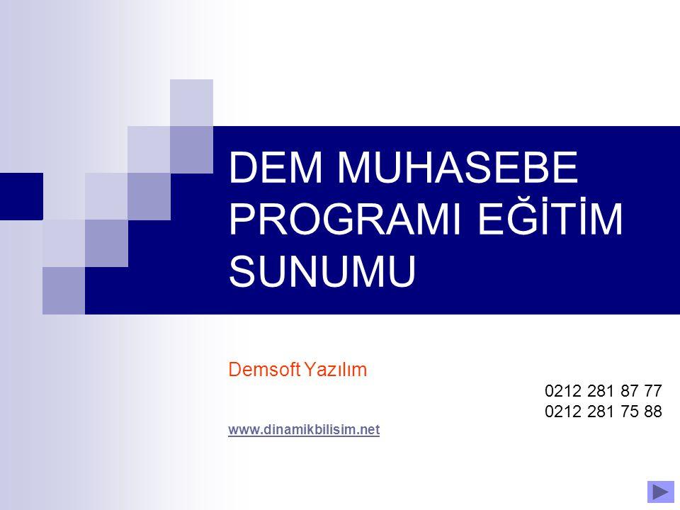 DEM MUHASEBE PROGRAMI EĞİTİM SUNUMU
