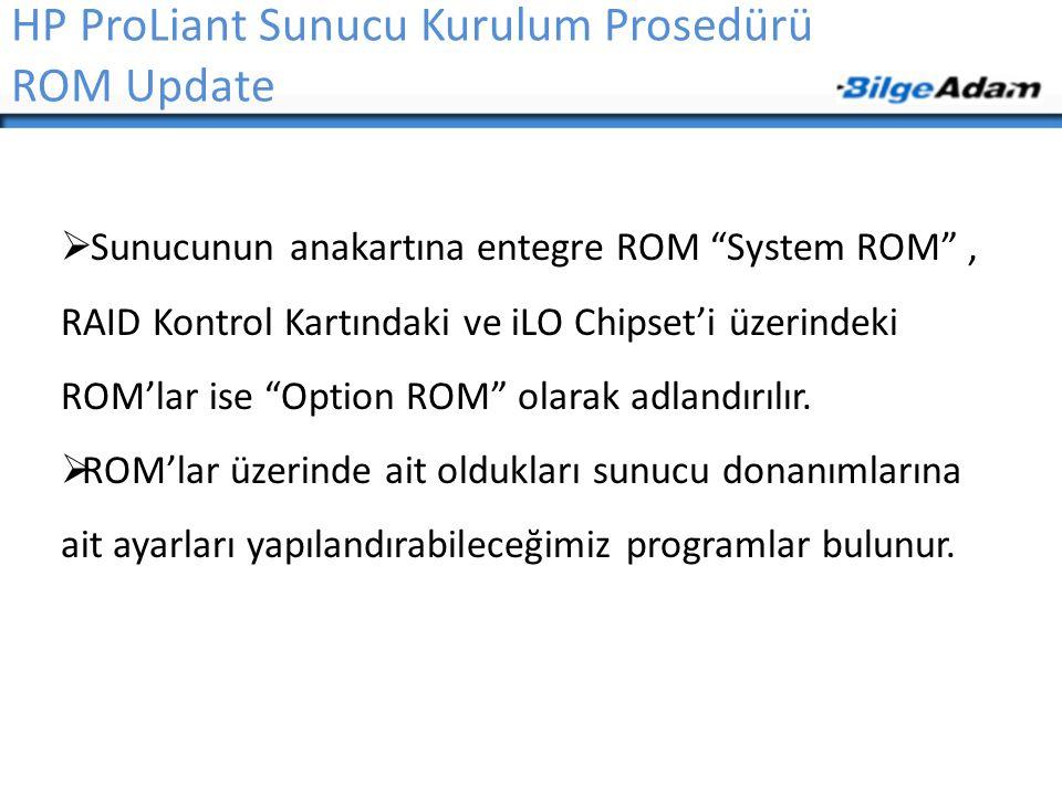 HP ProLiant Sunucu Kurulum Prosedürü ROM Update