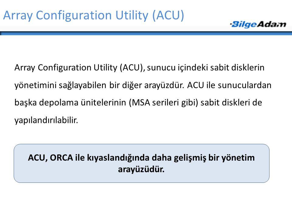 ACU, ORCA ile kıyaslandığında daha gelişmiş bir yönetim arayüzüdür.