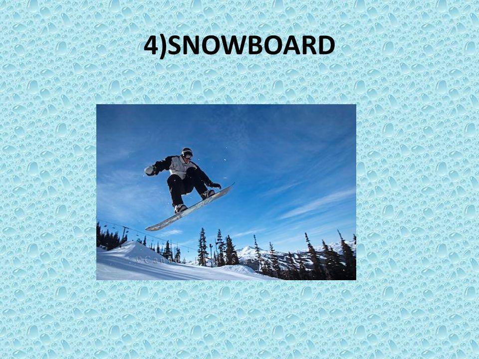4)SNOWBOARD
