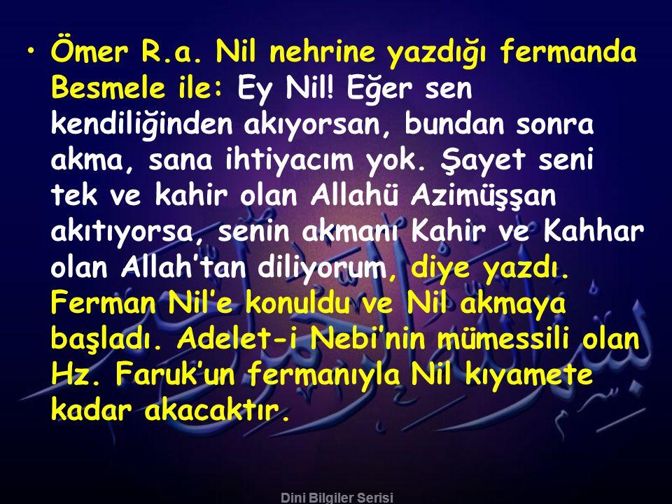 Ömer R. a. Nil nehrine yazdığı fermanda Besmele ile: Ey Nil