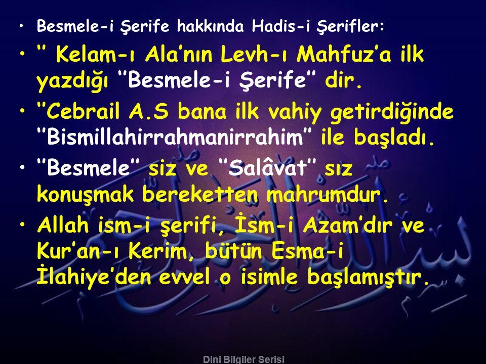 ''Besmele'' siz ve ''Salâvat'' sız konuşmak bereketten mahrumdur.