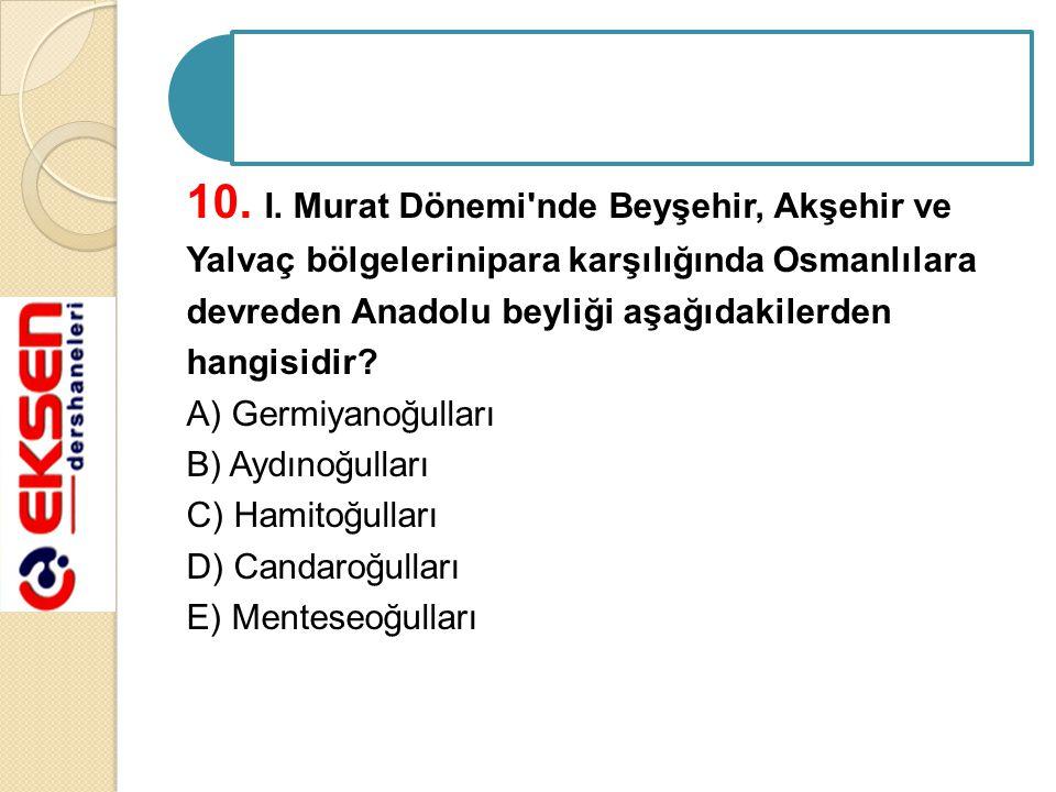 10. I. Murat Dönemi nde Beyşehir, Akşehir ve