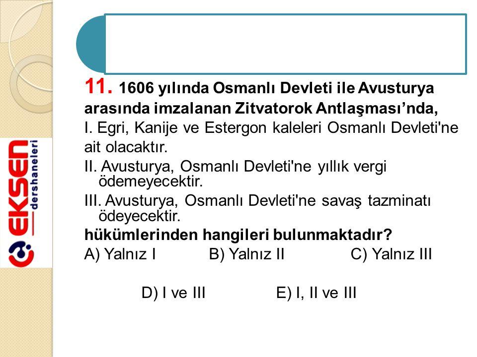 11. 1606 yılında Osmanlı Devleti ile Avusturya