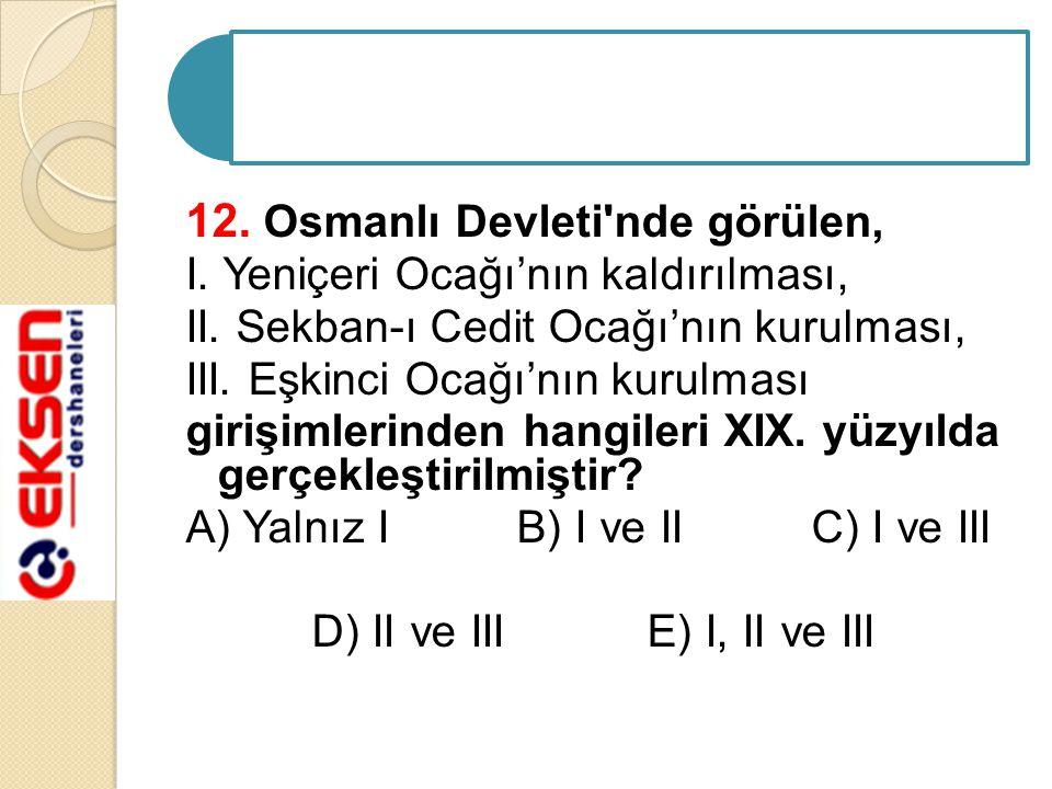 12. Osmanlı Devleti nde görülen,