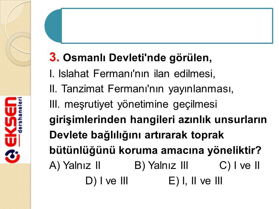 3. Osmanlı Devleti nde görülen,