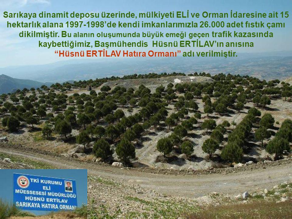 Hüsnü ERTİLAV Hatıra Ormanı adı verilmiştir.