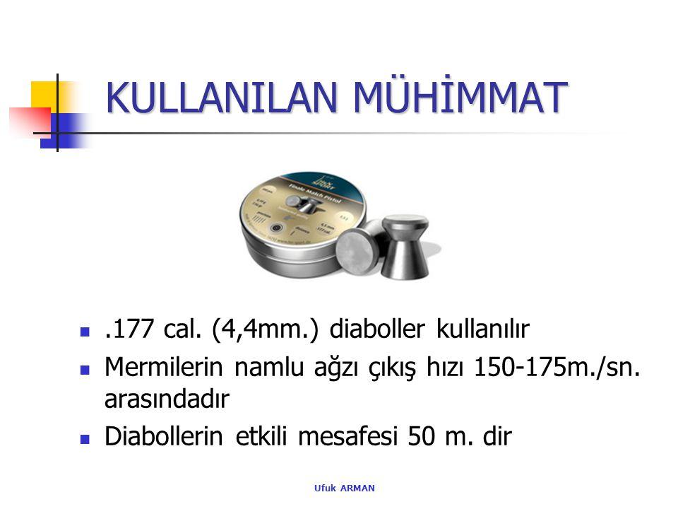KULLANILAN MÜHİMMAT .177 cal. (4,4mm.) diaboller kullanılır