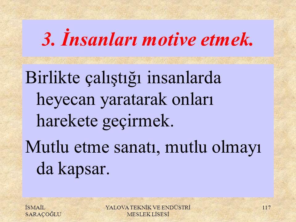 3. İnsanları motive etmek.