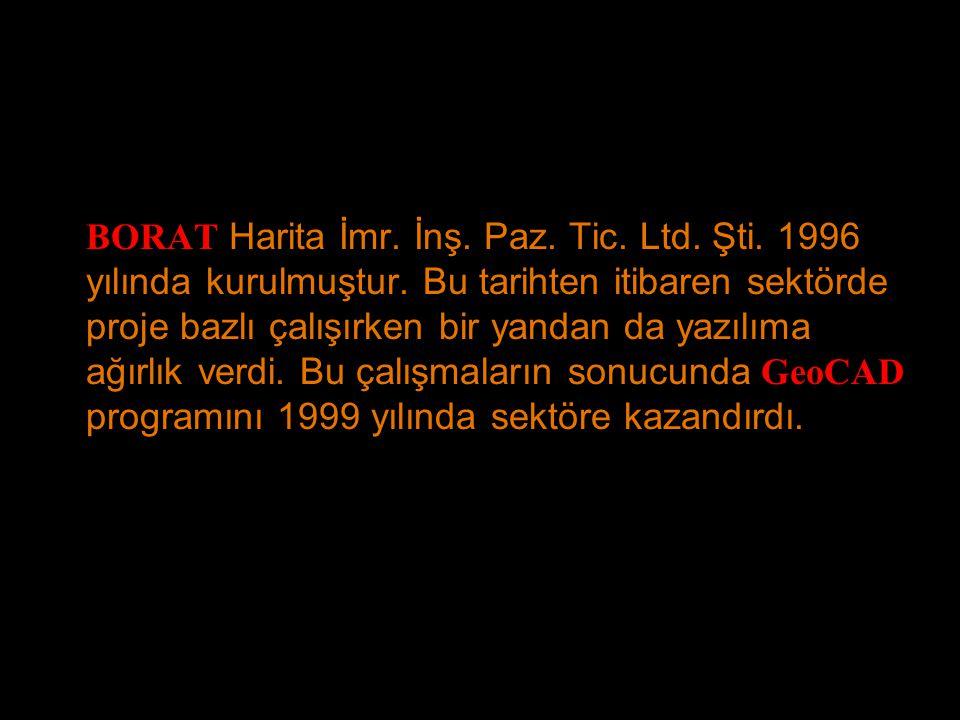 BORAT Harita İmr. İnş. Paz. Tic. Ltd. Şti. 1996 yılında kurulmuştur