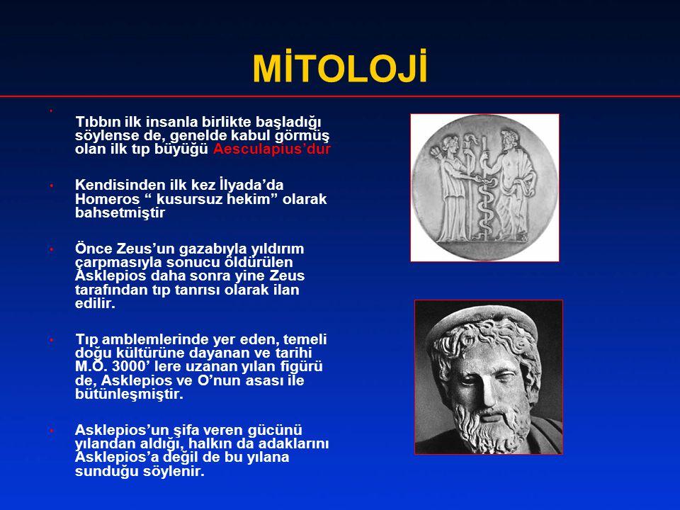 MİTOLOJİ Tıbbın ilk insanla birlikte başladığı söylense de, genelde kabul görmüş olan ilk tıp büyüğü Aesculapius'dur.