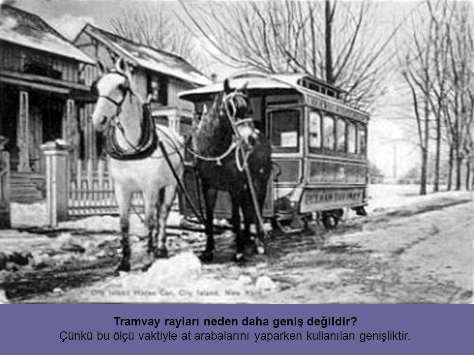 Tramvay rayları neden daha geniş değildir