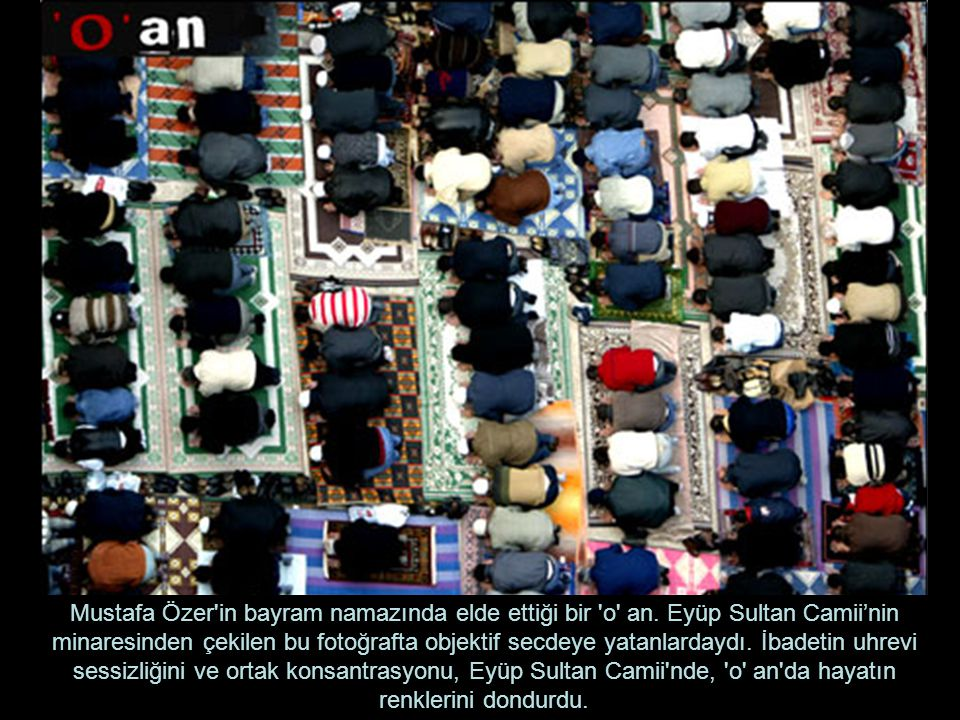 Mustafa Özer in bayram namazında elde ettiği bir o an