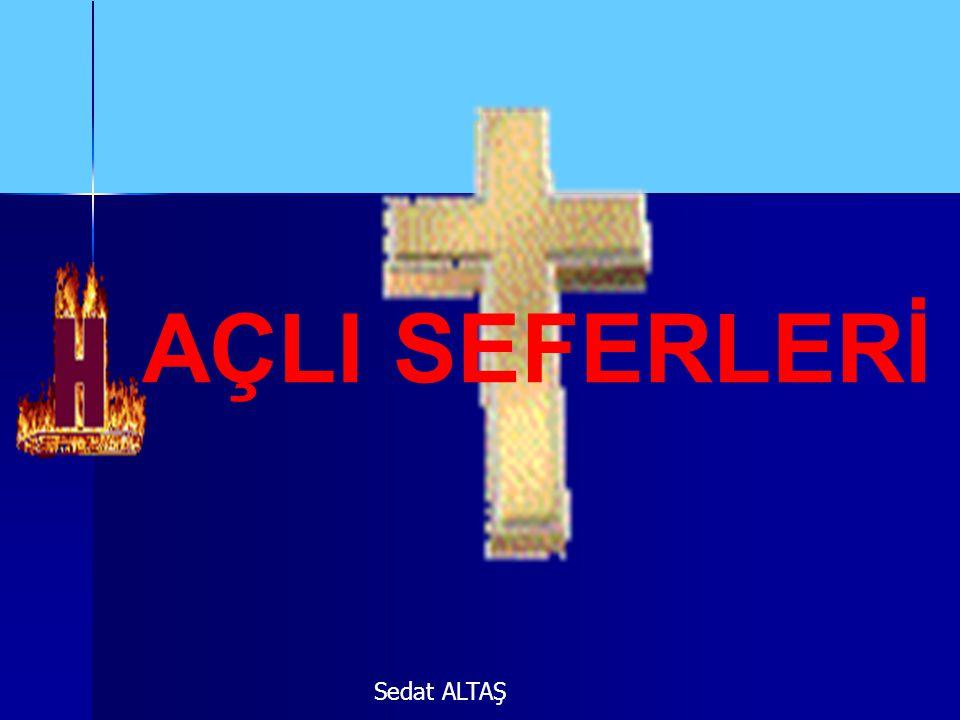 AÇLI SEFERLERİ Sedat ALTAŞ