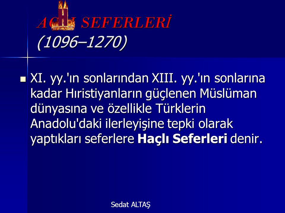 AÇLI SEFERLERİ (1096–1270)