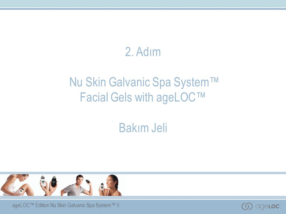2. Adım Nu Skin Galvanic Spa System™