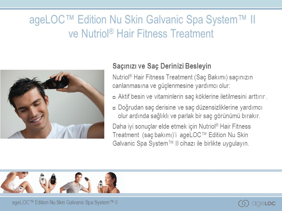 ageLOC™ Edition Nu Skin Galvanic Spa System™ II ve Nutriol® Hair Fitness Treatment