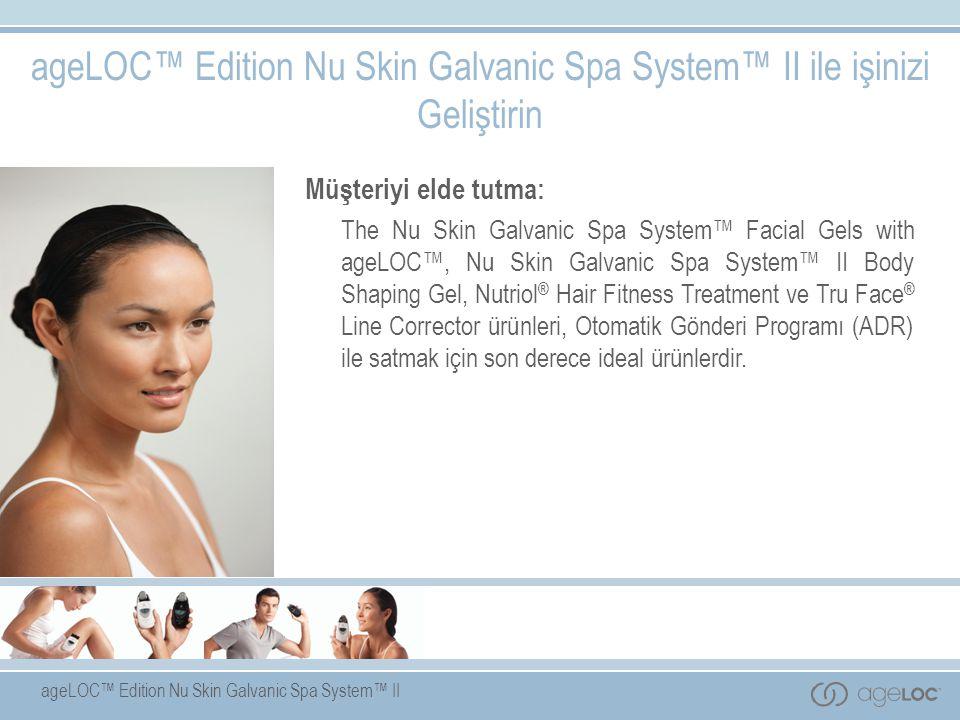 ageLOC™ Edition Nu Skin Galvanic Spa System™ II ile işinizi Geliştirin