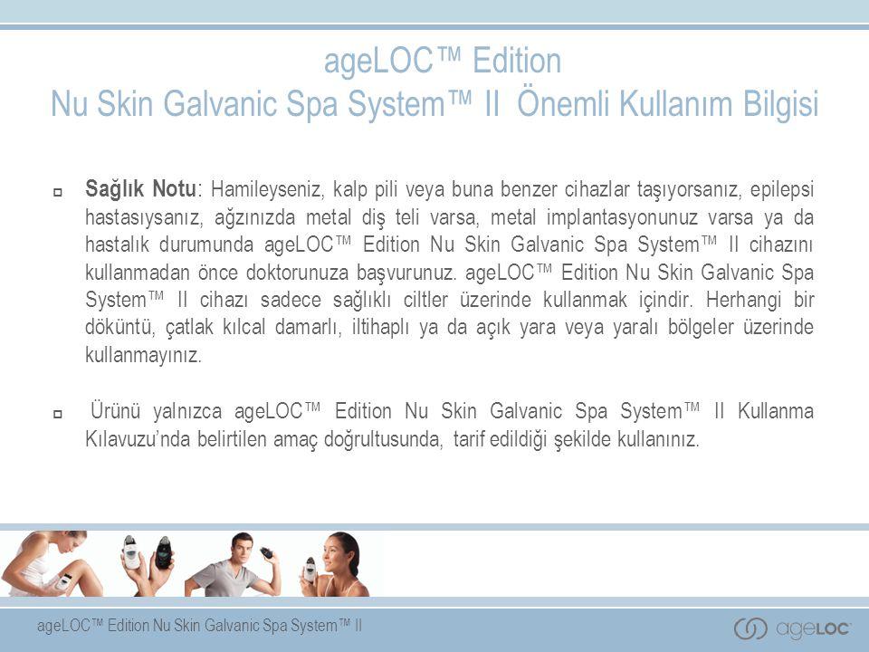 Nu Skin Galvanic Spa System™ II Önemli Kullanım Bilgisi