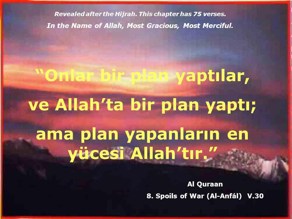 Onlar bir plan yaptılar, ve Allah'ta bir plan yaptı;