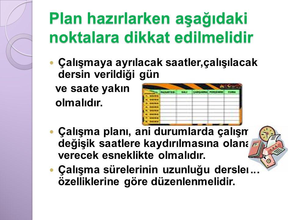 Plan hazırlarken aşağıdaki noktalara dikkat edilmelidir