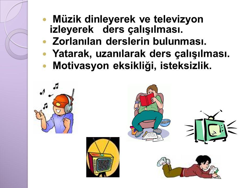 Müzik dinleyerek ve televizyon izleyerek ders çalışılması.