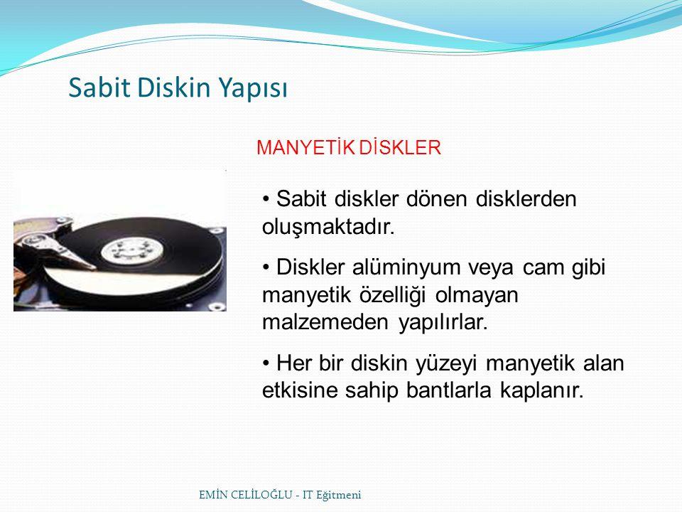 Sabit Diskin Yapısı Sabit diskler dönen disklerden oluşmaktadır.