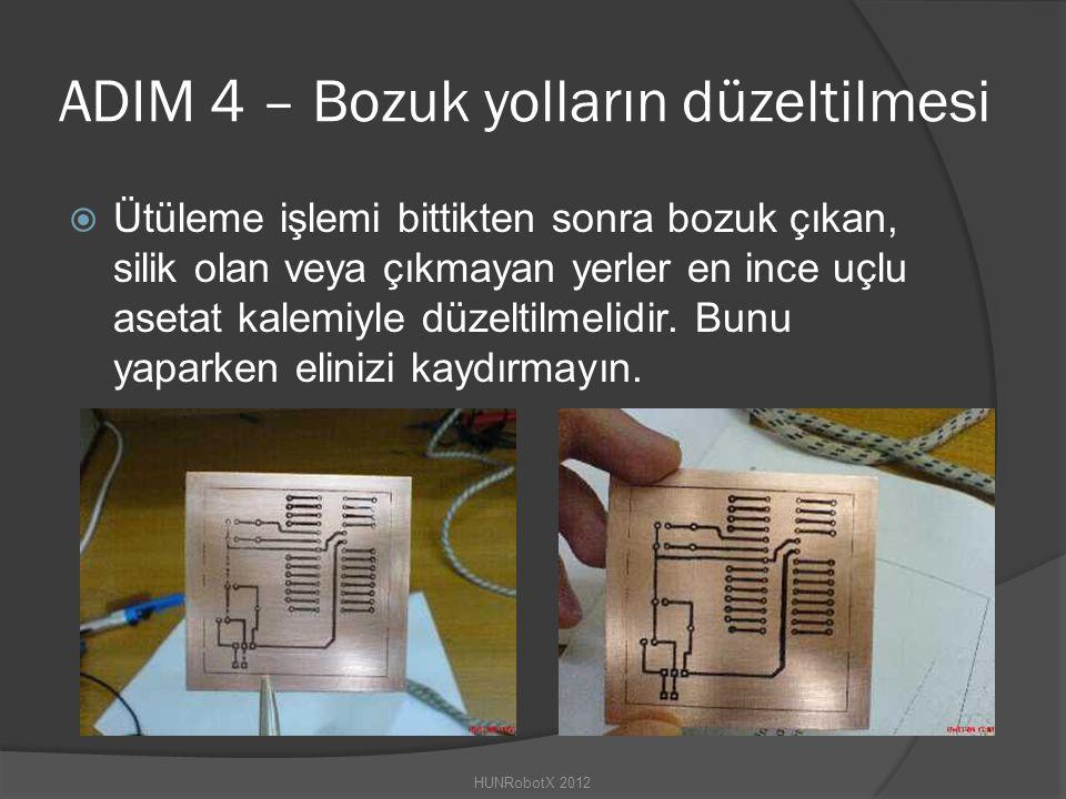 ADIM 4 – Bozuk yolların düzeltilmesi