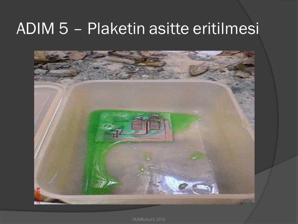 ADIM 5 – Plaketin asitte eritilmesi