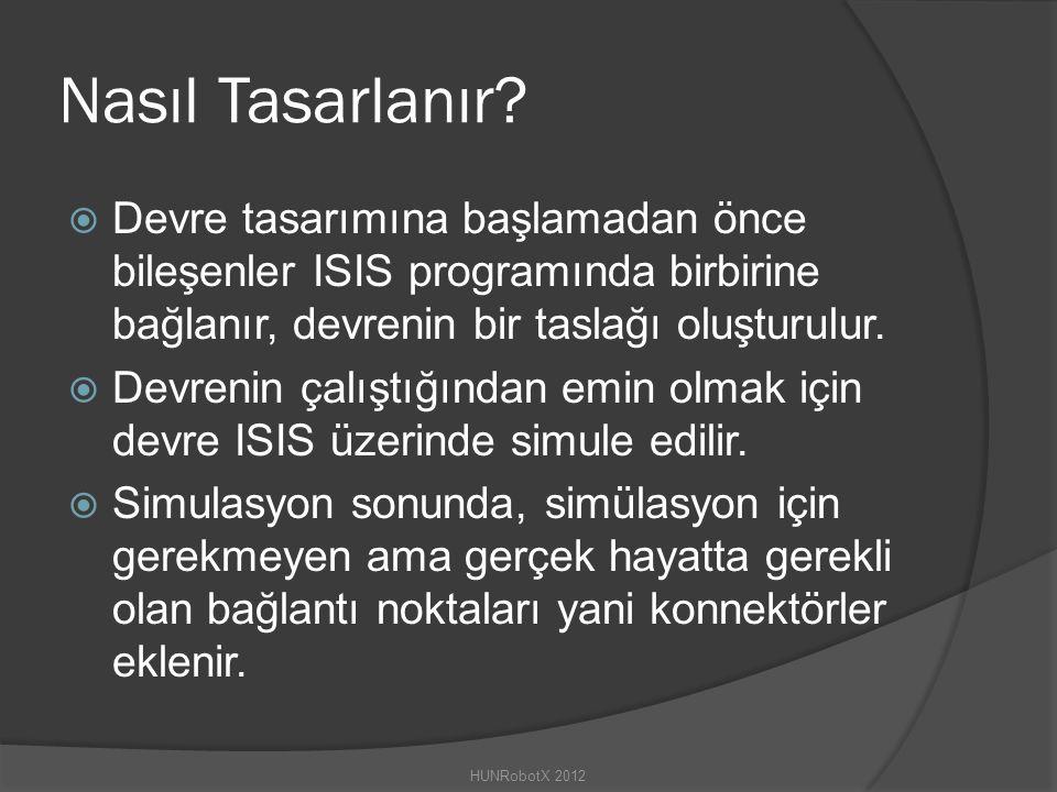 Nasıl Tasarlanır Devre tasarımına başlamadan önce bileşenler ISIS programında birbirine bağlanır, devrenin bir taslağı oluşturulur.