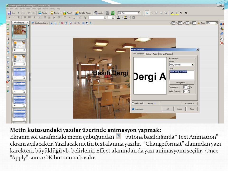 Metin kutusundaki yazılar üzerinde animasyon yapmak: