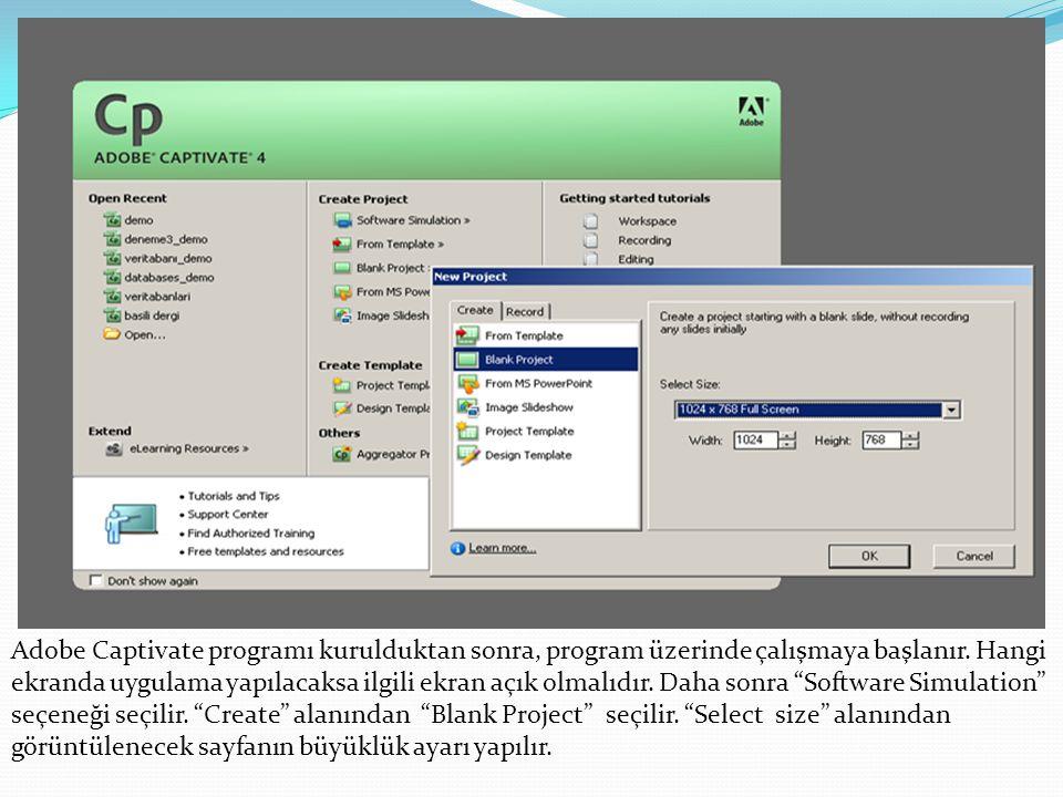 Adobe Captivate programı kurulduktan sonra, program üzerinde çalışmaya başlanır.