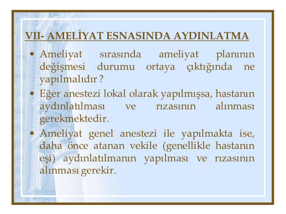 VII- AMELİYAT ESNASINDA AYDINLATMA