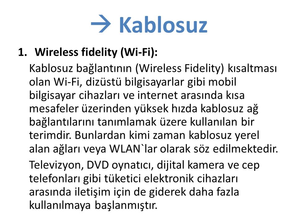  Kablosuz Wireless fidelity (Wi-Fi):