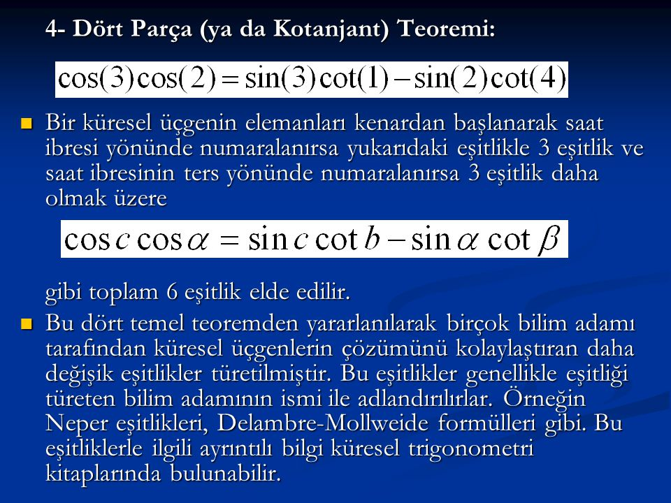 4- Dört Parça (ya da Kotanjant) Teoremi: