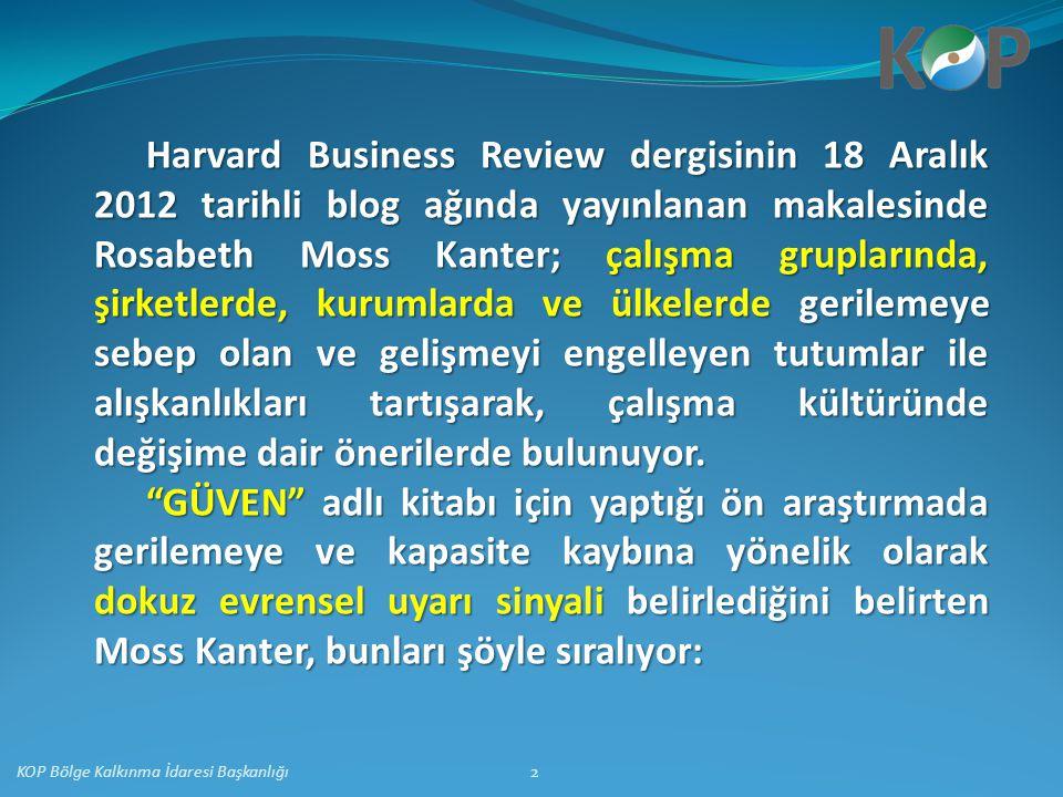 Harvard Business Review dergisinin 18 Aralık 2012 tarihli blog ağında yayınlanan makalesinde Rosabeth Moss Kanter; çalışma gruplarında, şirketlerde, kurumlarda ve ülkelerde gerilemeye sebep olan ve gelişmeyi engelleyen tutumlar ile alışkanlıkları tartışarak, çalışma kültüründe değişime dair önerilerde bulunuyor.
